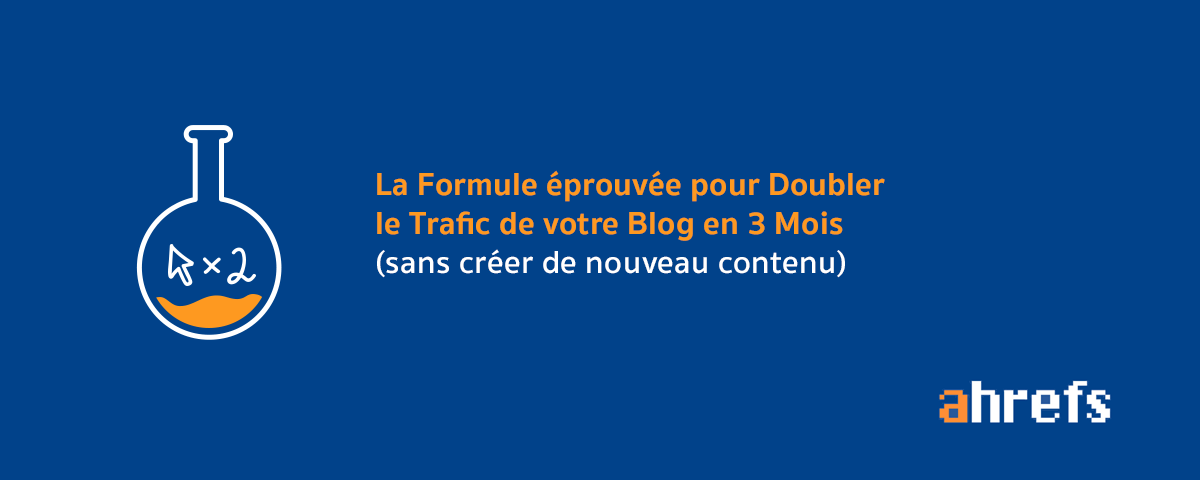 La formule efficace pour doubler le trafic de votre blog en 3 mois
